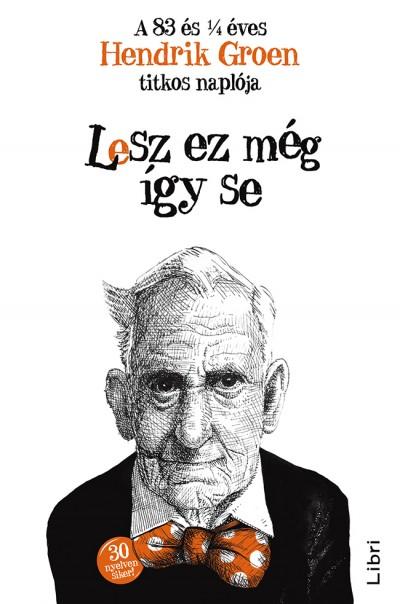 Hendrik Groen - Lesz ez még így se