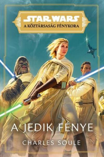 Charles Soule - Star Wars: A Köztársaság Fénykora: A Jedik fénye