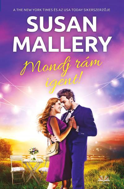 Susan Mallery - Mondj rám igent!