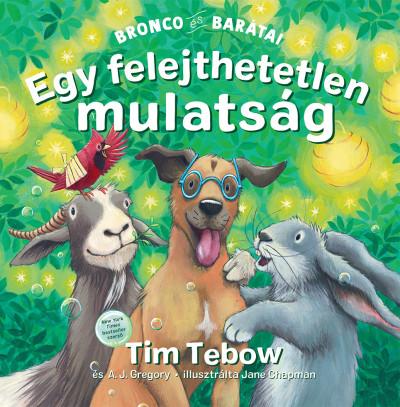 A.J. Gregory - Tim Tebow - Egy felejthetetlen mulatság