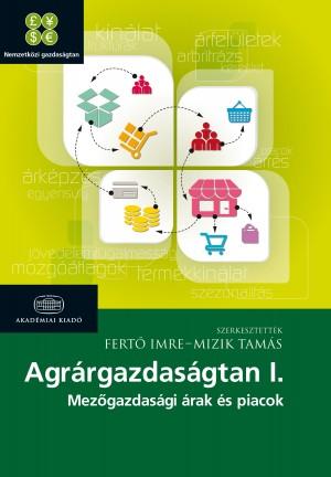 Fert� Imre - Mizik Tam�s - Agr�rgazdas�gtan I.