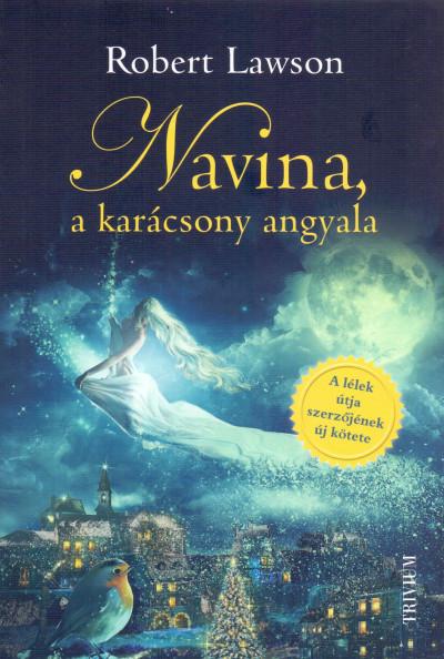 Robert Lawson - Navina, a Karácsony angyala