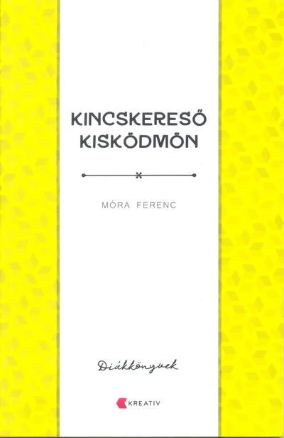 Móra Ferenc - Kincskereső kisködmön