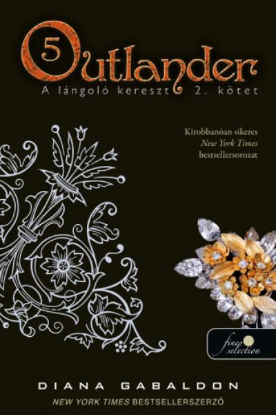 Diana Gabaldon - Outlander 5. - A lángoló kereszt 2/2. kötet - kemény kötés