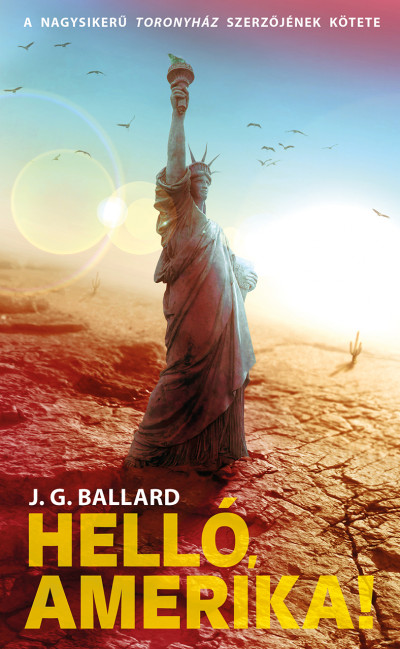 J. G. Ballard - Helló, Amerika!
