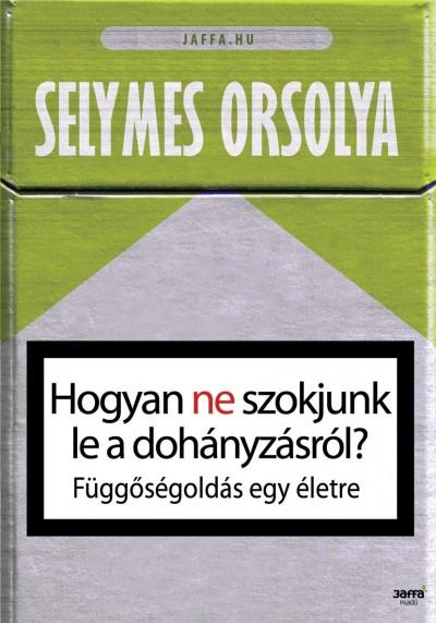 Selymes Orsolya - Hogyan ne szokjunk le a doh�nyz�sr�l?