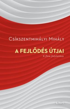 Cs�kszentmih�lyi Mih�ly - A fejl�d�s �tjai - A flow folytat�sa