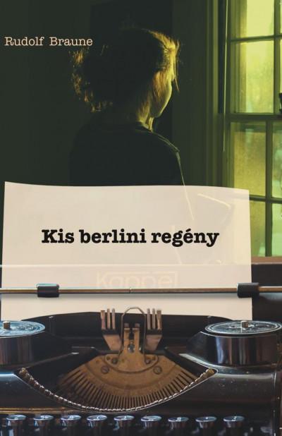 Rudolf Braune - Kis berlini regény