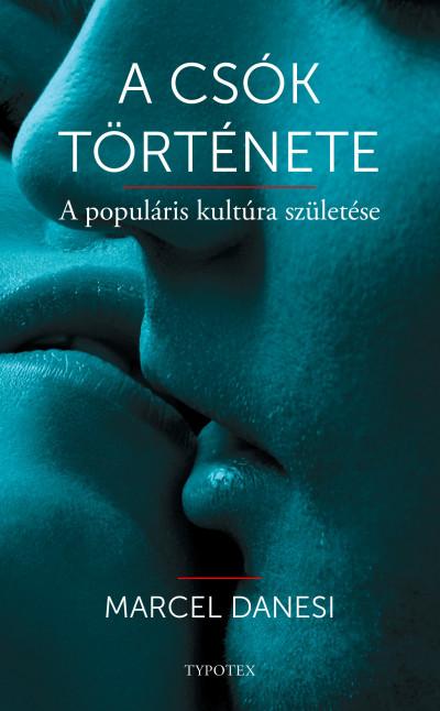 Marcel Danesi - A csók története