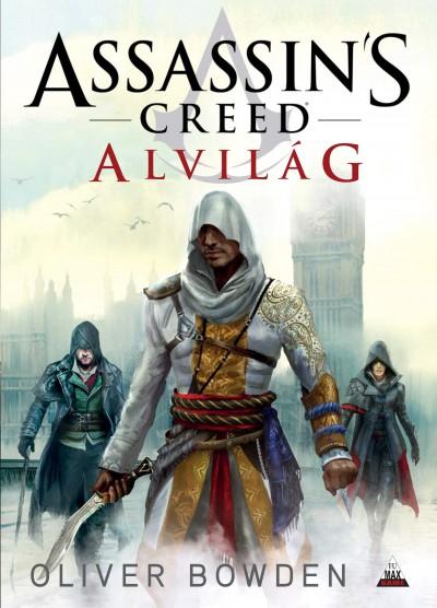 Oliver Bowden - Assassin's Creed - Alvilág