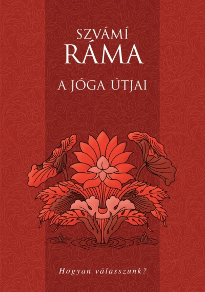 Szvámi Ráma - A jóga útjai