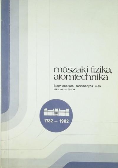 Keömley Gábor  (Szerk.) - Láng László  (Szerk.) - Műszaki fizika és atomtechnika