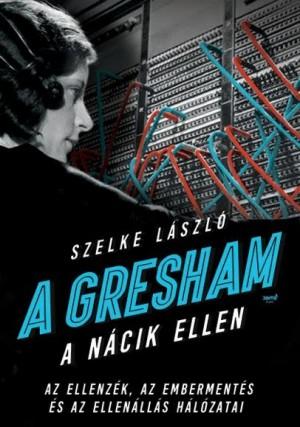 Szelke L�szl� - A Gresham a n�cik ellen
