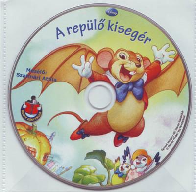Szatmári Attila - A repülő kisegér - Walt Disney - Hangoskönyv