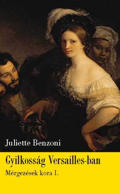 Juliette Benzoni - Gyilkosság Versailles-ban