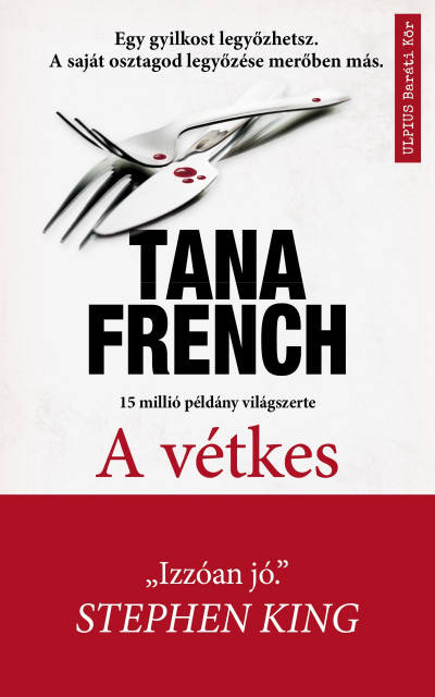 Tana French - A vétkes