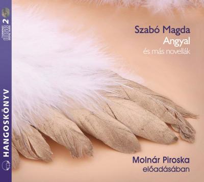 Szabó Magda - Molnár Piroska - Angyal és más novellák - Hangoskönyv