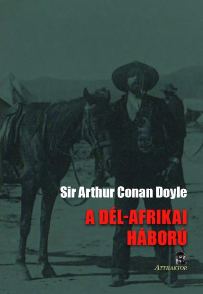 Sir Arthur Conan Doyle - A Dél-Afrikai háború