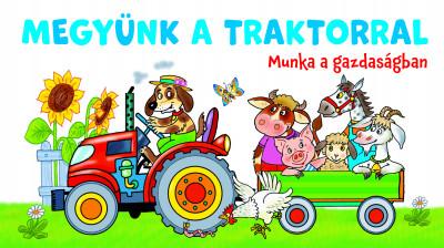 - Megyünk a traktorral