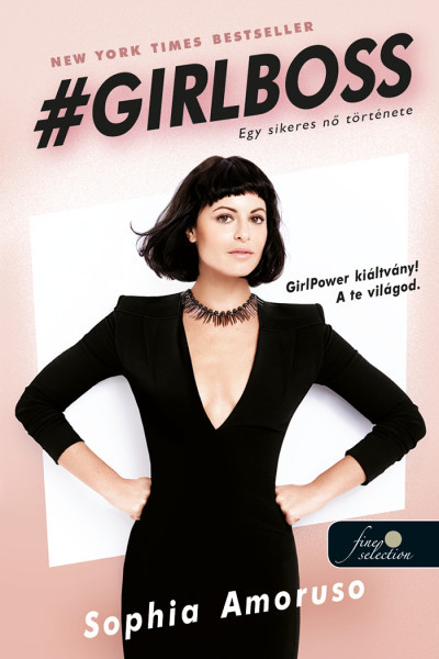 Sophia Amoruso - Girlboss - Egy sikeres nő története