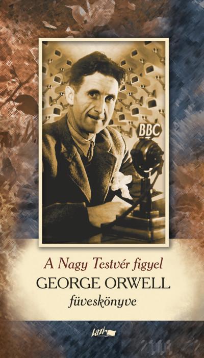 George Orwell - A Nagy Testvér figyel