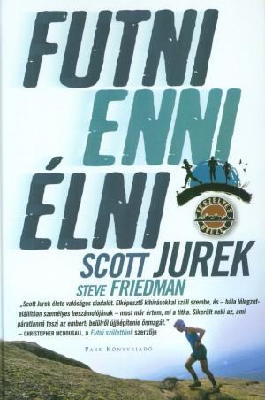 Scott Jurek - Futni, enni, �lni