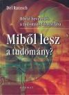 Del Ratzsch - Mib�l lesz a tudom�ny?