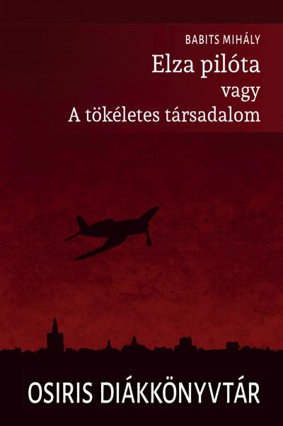 Babits Mihály - Elza pilóta vagy A tökéletes társadalom