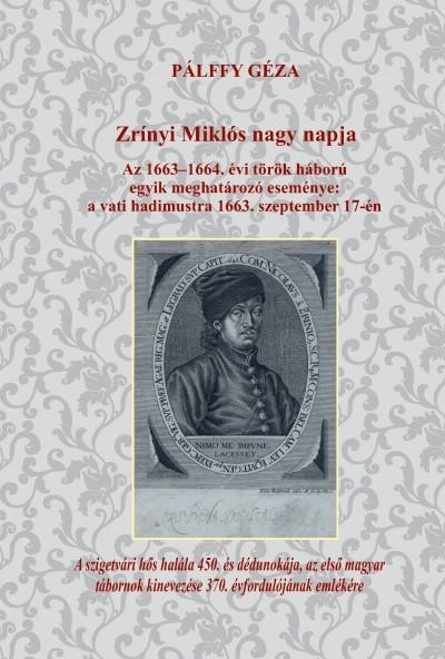 Pálffy Géza - Zrínyi Miklós nagy napja