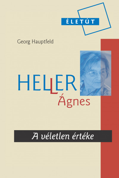 Georg Hauptfeld - Heller Ágnes - A véletlen értéke