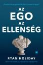 Ryan Holiday - Az ego az ellenség - Bővített kiadás