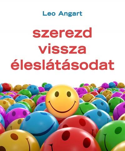 Leo Angart - Szerezd vissza éleslátásodat