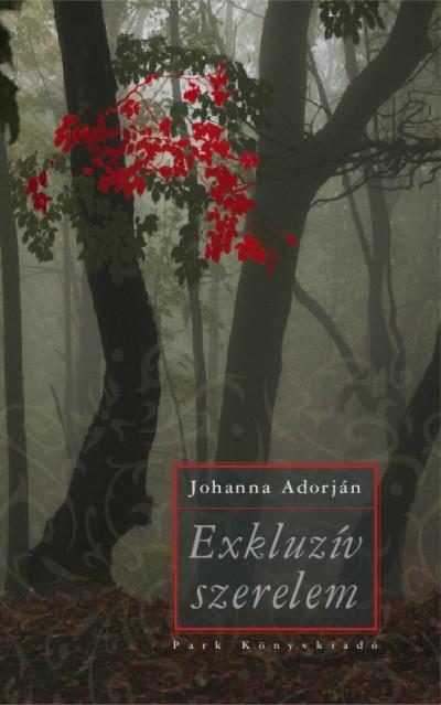 Johanna Adorján - Exkluzív szerelem