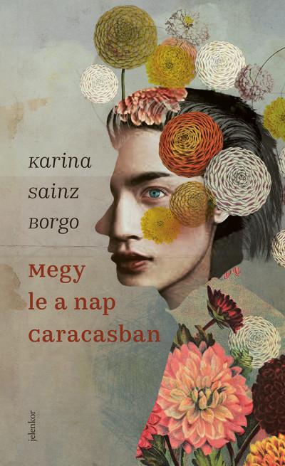 Karina Sainz Borgo - Megy le a nap Caracasban