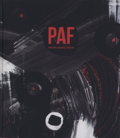 PAF - PINTÉR ANDRÁS FERENC (FESTŐMŰVÉSZ ALBUMA)