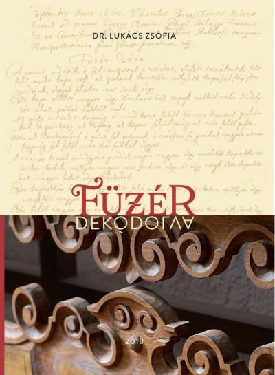 Dr. Lukács Zsófia - Füzér dekódolva