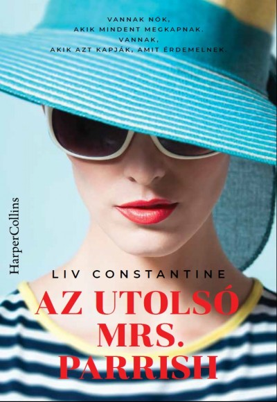 Liv Constantine - Az utolsó Mrs. Parrish