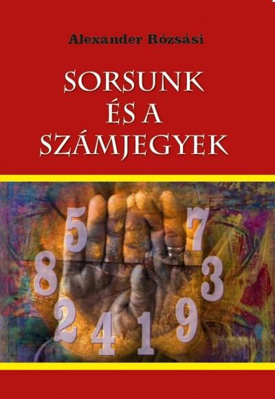 Alexander Rózsási - Sorsunk és a számjegyek
