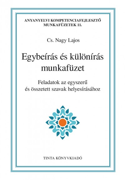 Cs. Nagy Lajos  (Szerk.) - Egybeírás és különírás munkafüzet