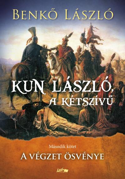 Benkő László - Kun László, a kétszívű - Második kötet