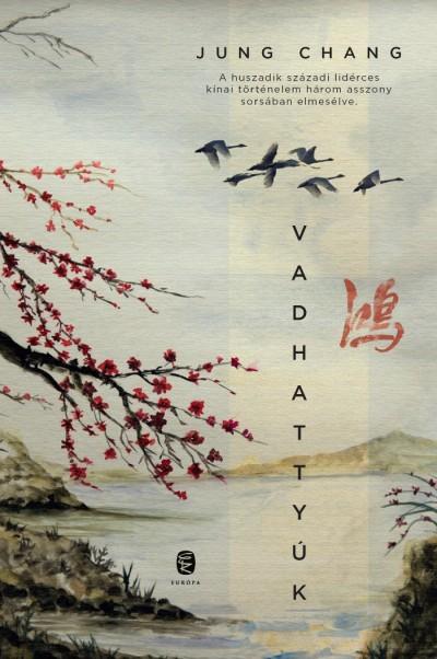 Jung Chang - Vadhattyúk