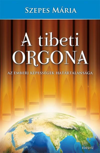 Szepes Mária - A tibeti orgona