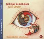 Török Sándor - Csankó Zoltán - Kököjszi és Bobojsza - Hangoskönyv