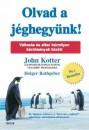 John P. Kotter - Olvad a jéghegyünk!
