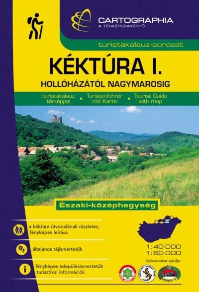 Horváth János  (Szerk.) - Kovács Attila Gyula  (Szerk.) - Kéktúra I. turistakalauz - Északi-középhegység