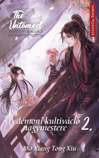 Mo Xiang Tong Xiu - The Untamed 2. - A démoni kultiváció nagymestere