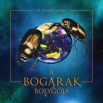 Dr. Hangay György - A bogarak bolygója