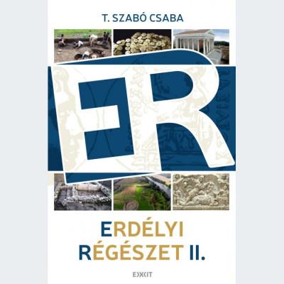 T. Szabó Csaba - Erdélyi régészet II.