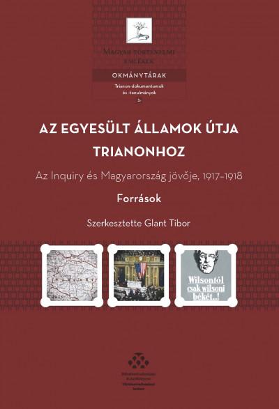 Glant Tibor  (Szerk.) - Az Egyesült Államok útja Trianonhoz