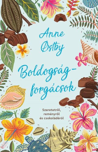 Anne Ostby - Boldogságforgácsok